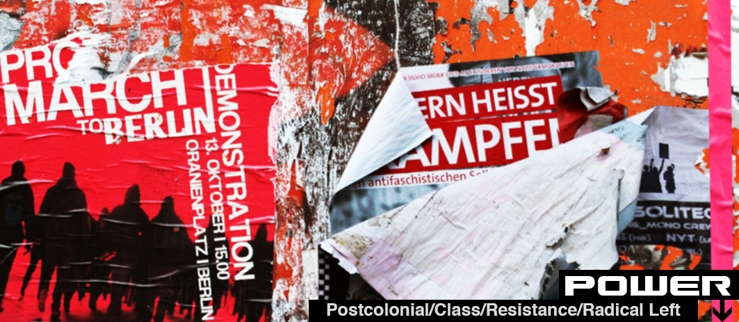 Power - Postcolonial, class, resistance, radical left